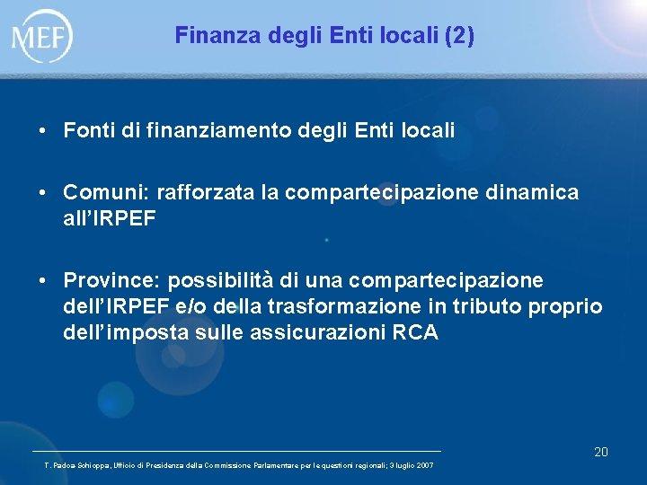 Finanza degli Enti locali (2) • Fonti di finanziamento degli Enti locali • Comuni:
