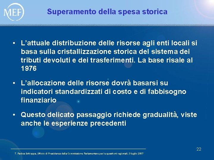 Superamento della spesa storica • L'attuale distribuzione delle risorse agli enti locali si basa