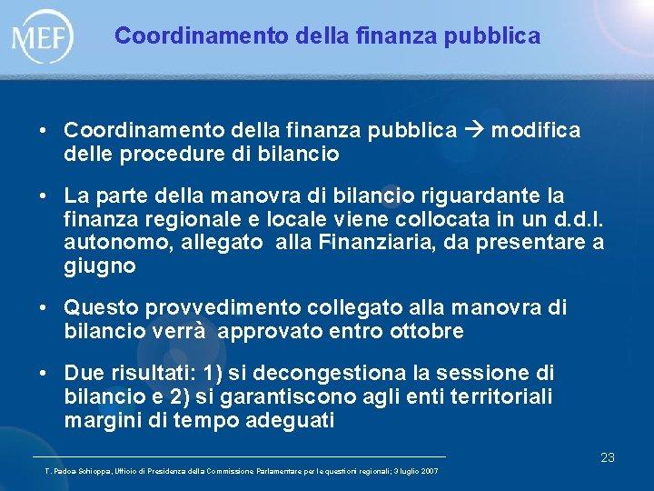 Coordinamento della finanza pubblica • Coordinamento della finanza pubblica modifica delle procedure di bilancio
