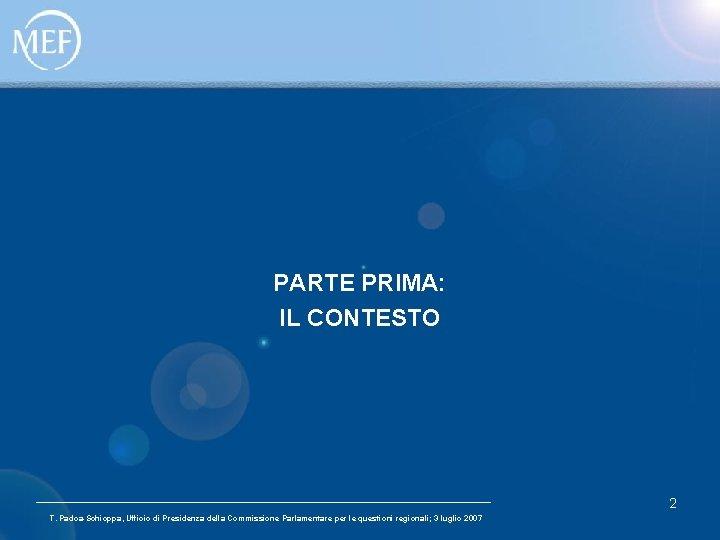 PARTE PRIMA: IL CONTESTO 2 T. Padoa-Schioppa, Ufficio di Presidenza della Commissione Parlamentare per