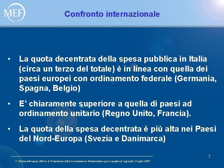 Confronto internazionale • La quota decentrata della spesa pubblica in Italia (circa un terzo