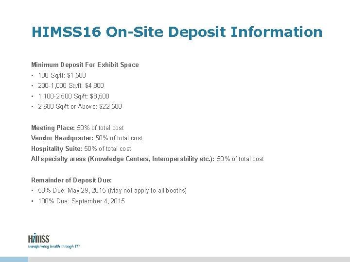 HIMSS 16 On-Site Deposit Information Minimum Deposit For Exhibit Space • 100 Sq/ft: $1,