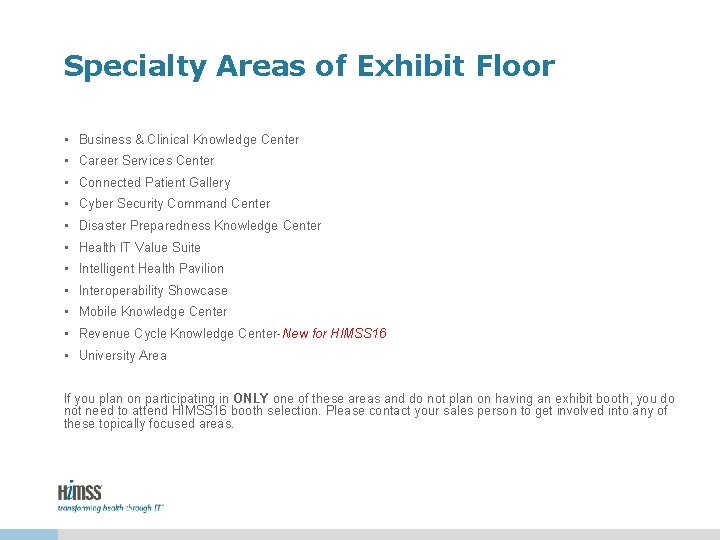 Specialty Areas of Exhibit Floor • Business & Clinical Knowledge Center • Career Services