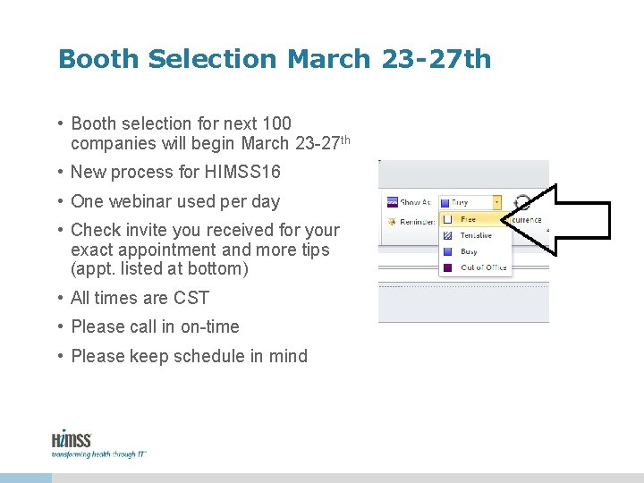 Booth Selection March 23 -27 th • Booth selection for next 100 companies will
