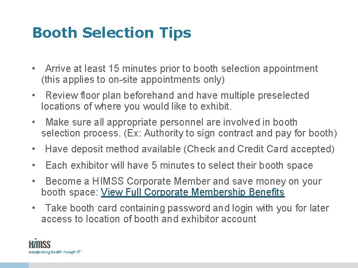 Booth Selection Tips • Arrive at least 15 minutes prior to booth selection appointment