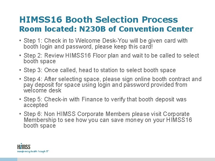 HIMSS 16 Booth Selection Process Room located: N 230 B of Convention Center •