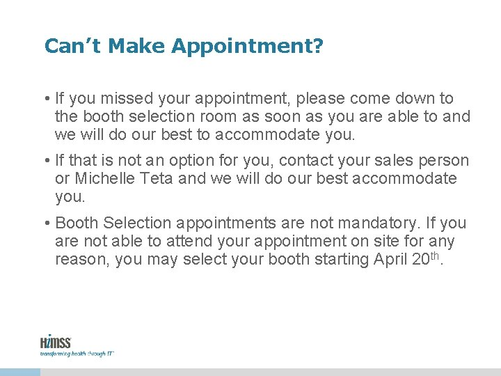 Can't Make Appointment? • If you missed your appointment, please come down to the