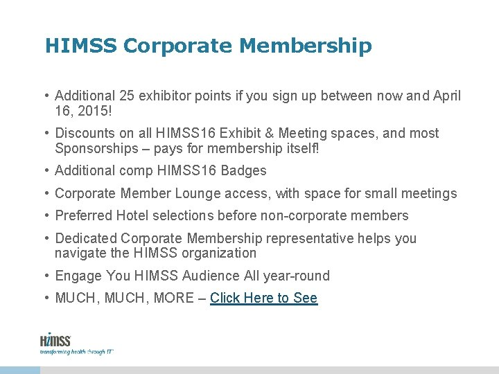 HIMSS Corporate Membership • Additional 25 exhibitor points if you sign up between now