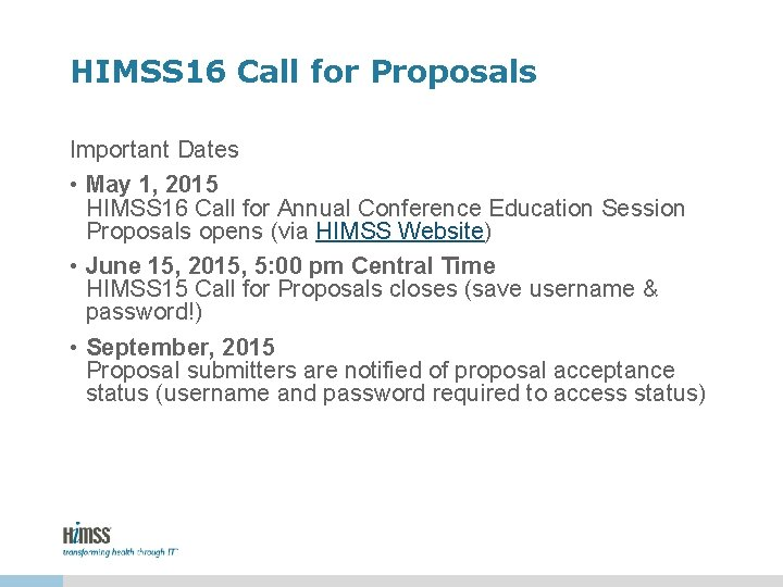 HIMSS 16 Call for Proposals Important Dates • May 1, 2015 HIMSS 16 Call