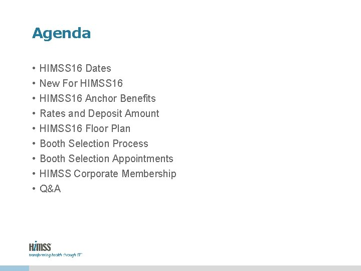 Agenda • • • HIMSS 16 Dates New For HIMSS 16 Anchor Benefits Rates
