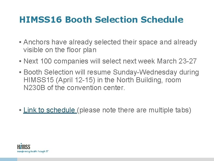 HIMSS 16 Booth Selection Schedule • Anchors have already selected their space and already