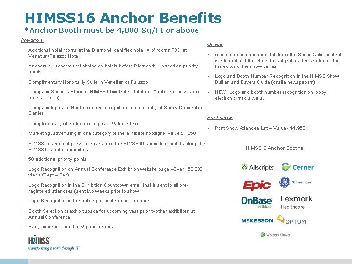HIMSS 16 Anchor Benefits *Anchor Booth must be 4, 800 Sq/Ft or above* Pre-show