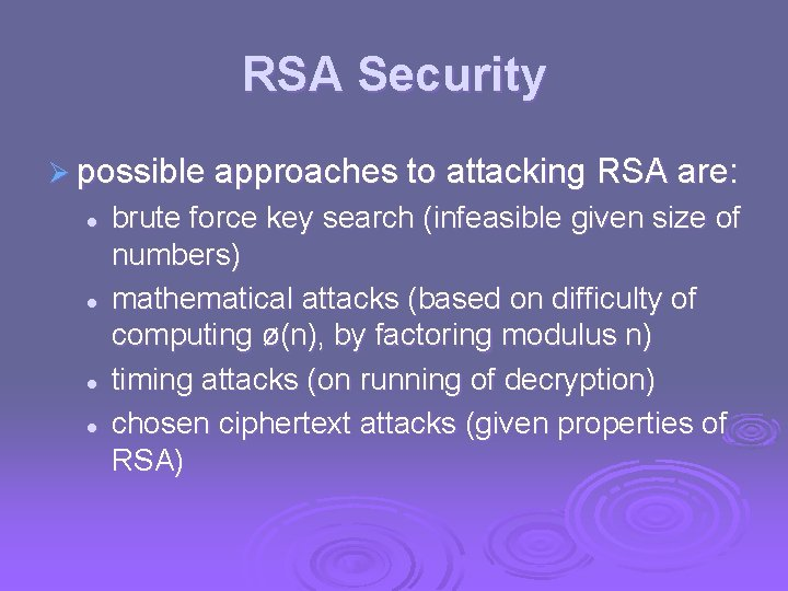 RSA Security Ø possible approaches to attacking RSA are: l l brute force key