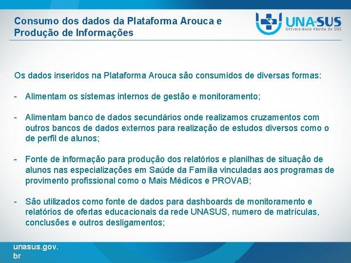 Consumo dos da Plataforma Arouca e Produção de Informações Os dados inseridos na Plataforma