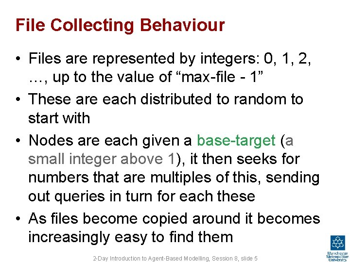 File Collecting Behaviour • Files are represented by integers: 0, 1, 2, …, up