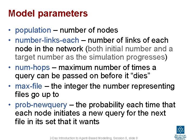 Model parameters • population – number of nodes • number-links-each – number of links