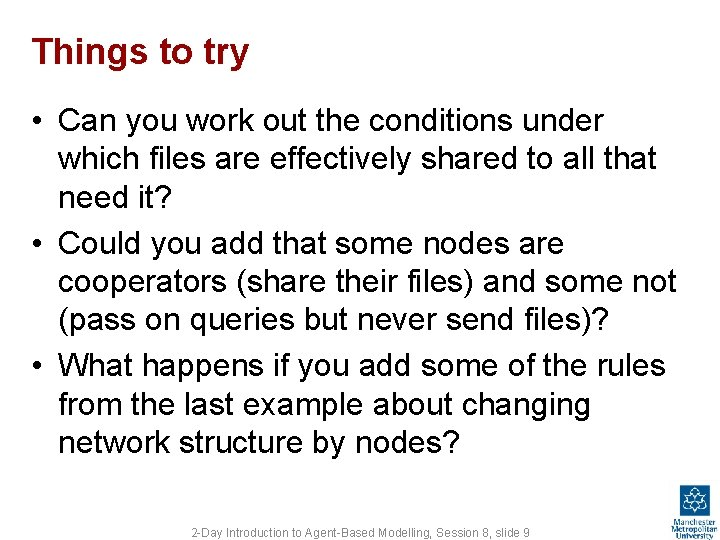 Things to try • Can you work out the conditions under which files are