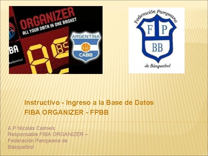 Instructivo - Ingreso a la Base de Datos FIBA ORGANIZER - FPBB A. P