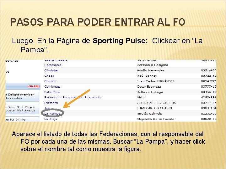 PASOS PARA PODER ENTRAR AL FO Luego, En la Página de Sporting Pulse: Clickear