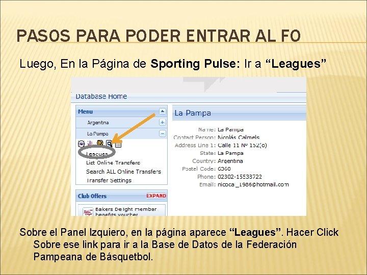 PASOS PARA PODER ENTRAR AL FO Luego, En la Página de Sporting Pulse: Ir