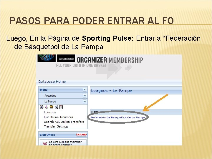 PASOS PARA PODER ENTRAR AL FO Luego, En la Página de Sporting Pulse: Entrar