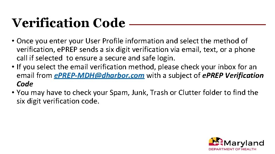 Verification Code • Once you enter your User Profile information and select the method
