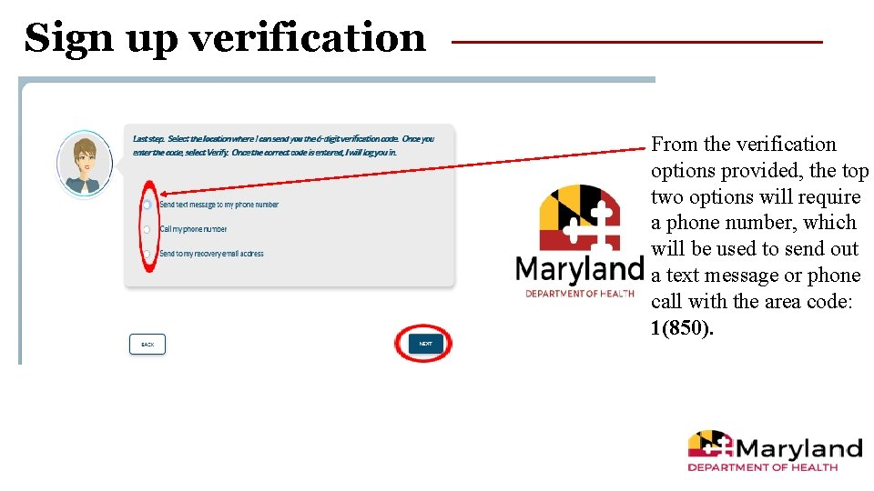 Sign up verification From the verification options provided, the top two options will require