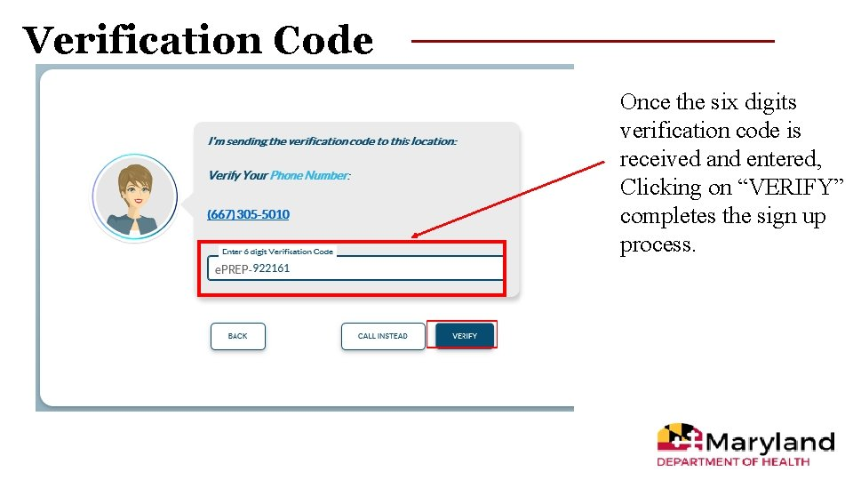 Verification Code Once the six digits verification code is received and entered, Clicking on