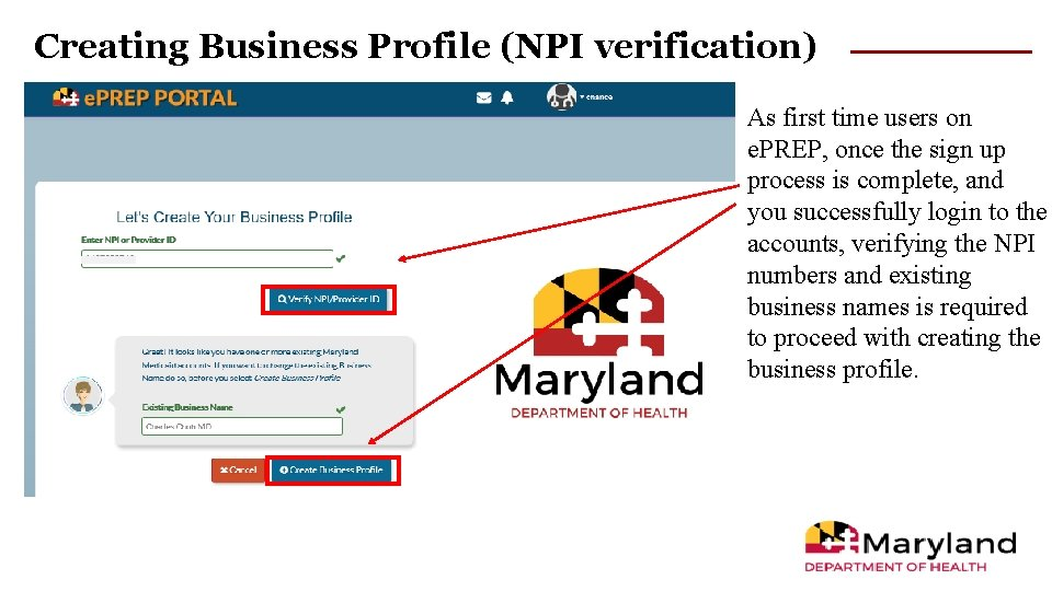 Creating Business Profile (NPI verification) As first time users on e. PREP, once the