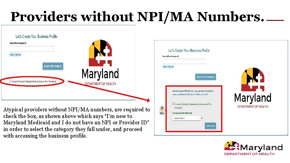 Providers without NPI/MA Numbers. Atypical providers without NPI/MA numbers, are required to check the