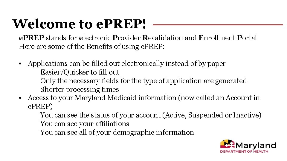 Welcome to e. PREP! e. PREP stands for electronic Provider Revalidation and Enrollment Portal.