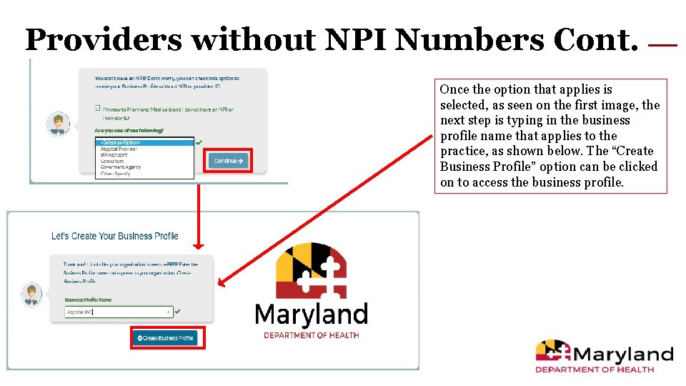 Providers without NPI Numbers Cont. Once the option that applies is selected, as seen