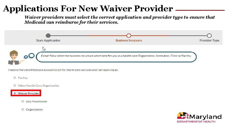Applications For New Waiver Provider Waiver providers must select the correct application and provider