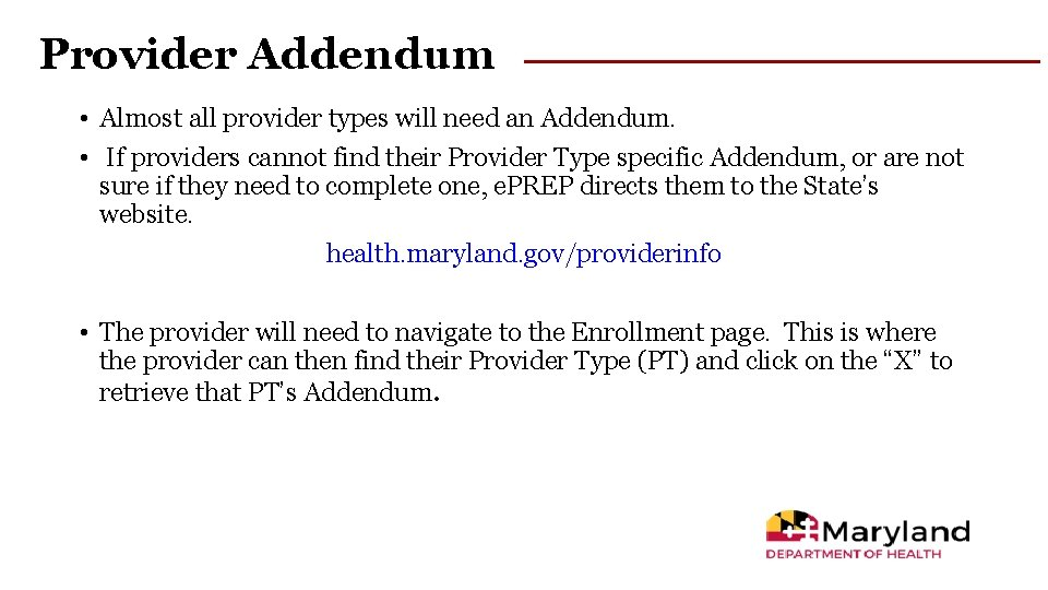 Provider Addendum • Almost all provider types will need an Addendum. • If providers
