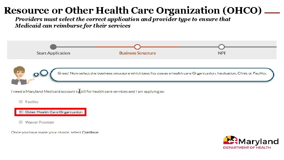 Resource or Other Health Care Organization (OHCO) Providers must select the correct application and