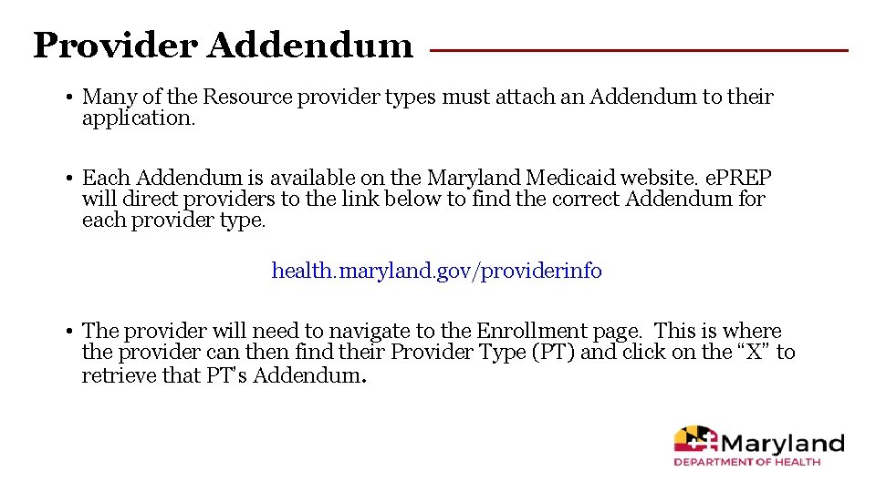 Provider Addendum • Many of the Resource provider types must attach an Addendum to