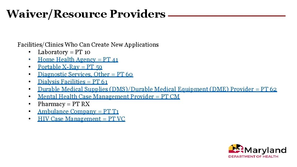 Waiver/Resource Providers Facilities/Clinics Who Can Create New Applications • Laboratory = PT 10 •