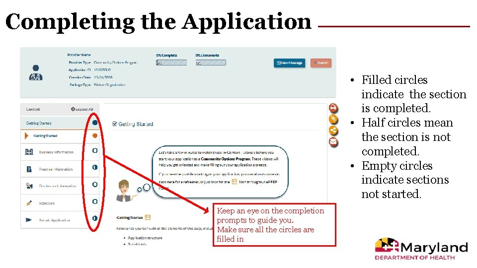 Completing the Application • Filled circles indicate the section is completed. • Half circles