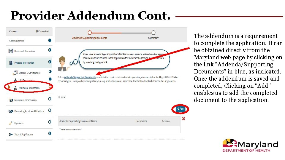 Provider Addendum Cont. The addendum is a requirement to complete the application. It can