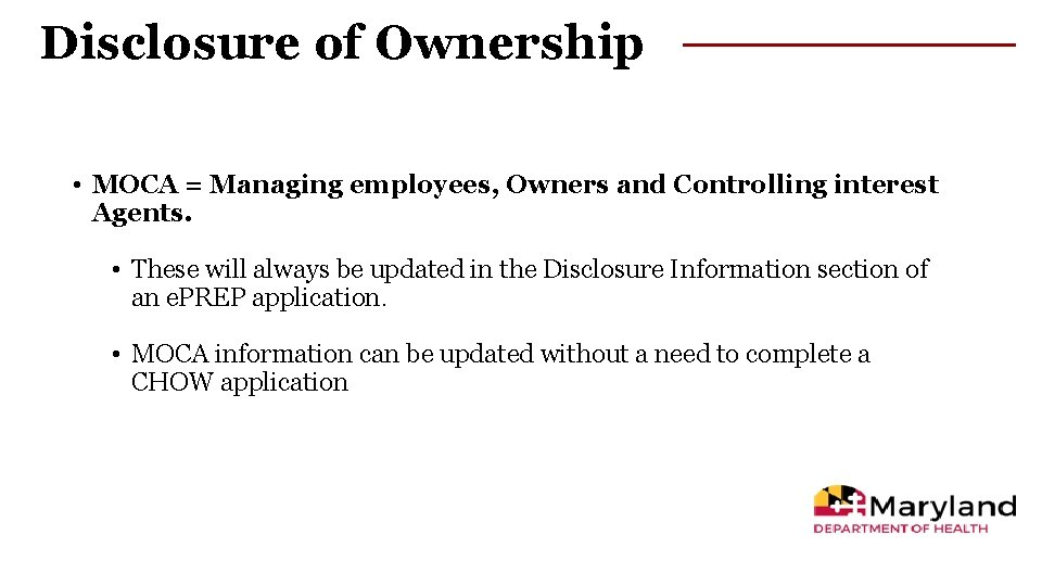 Disclosure of Ownership • MOCA = Managing employees, Owners and Controlling interest Agents. •