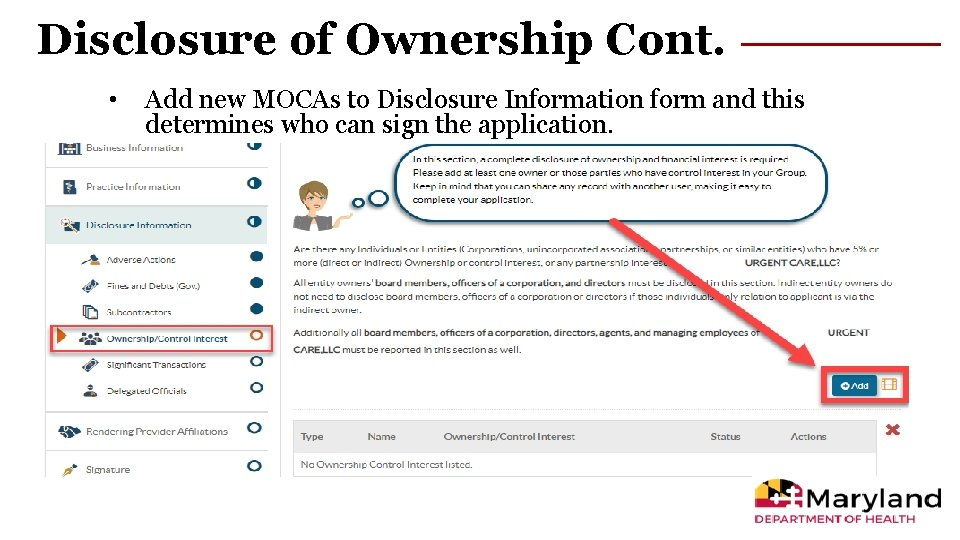 Disclosure of Ownership Cont. • Add new MOCAs to Disclosure Information form and this
