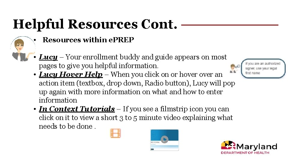 Helpful Resources Cont. • Resources within e. PREP • Lucy – Your enrollment buddy