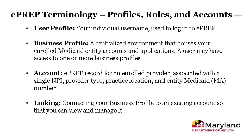 e. PREP Terminology – Profiles, Roles, and Accounts • User Profile: Your individual username,