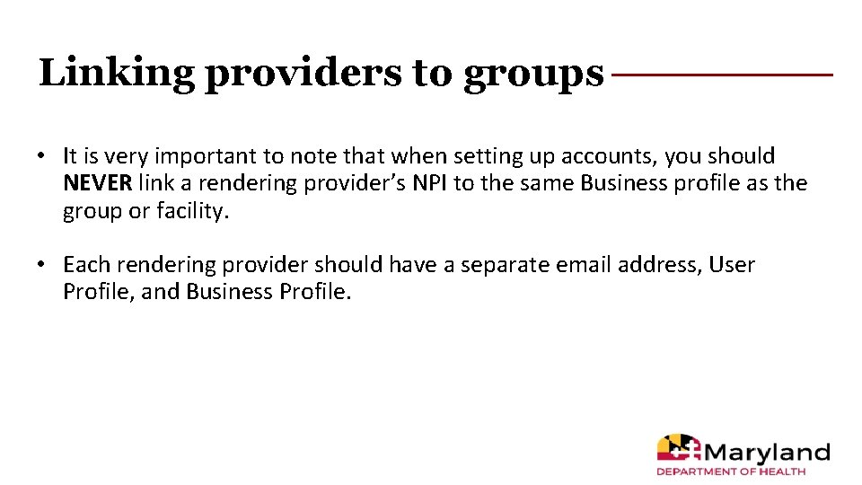 Linking providers to groups • It is very important to note that when setting