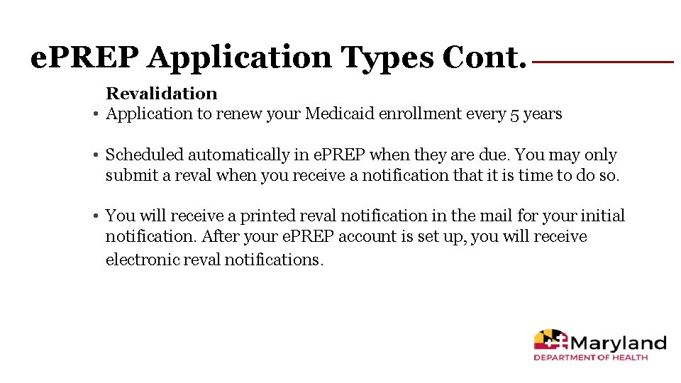 e. PREP Application Types Cont. Revalidation • Application to renew your Medicaid enrollment every