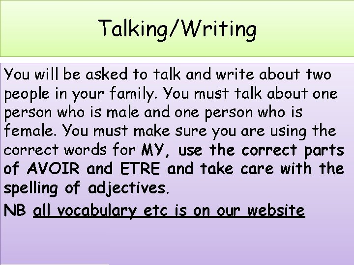 Talking/Writing You will be asked to talk and write about two people in your