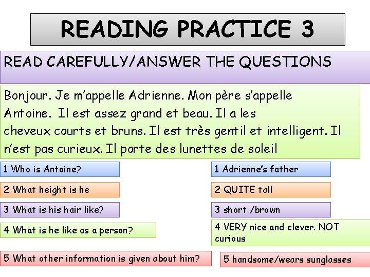 READING PRACTICE 3 READ CAREFULLY/ANSWER THE QUESTIONS Bonjour. Je m'appelle Adrienne. Mon père s'appelle