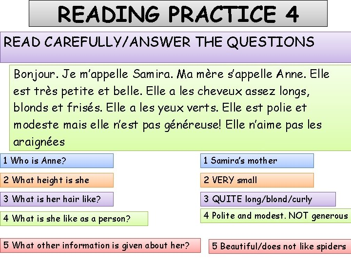 READING PRACTICE 4 READ CAREFULLY/ANSWER THE QUESTIONS Bonjour. Je m'appelle Samira. Ma mère s'appelle