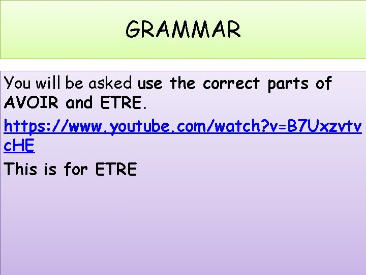 GRAMMAR You will be asked use the correct parts of AVOIR and ETRE. https: