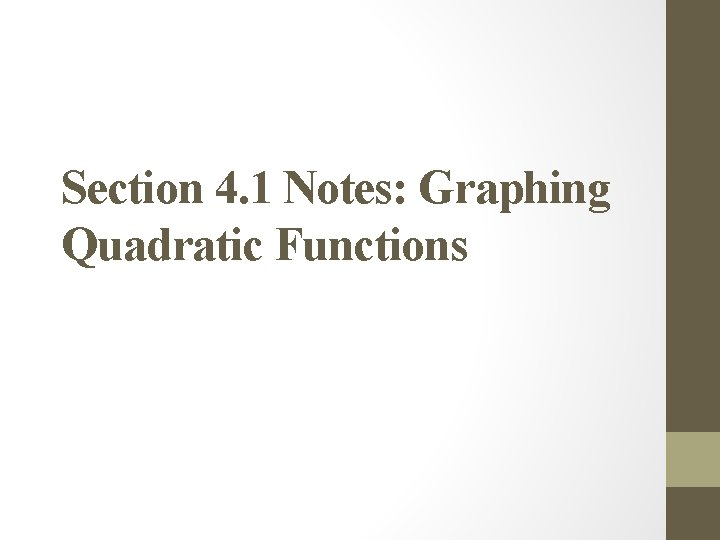 Section 4. 1 Notes: Graphing Quadratic Functions